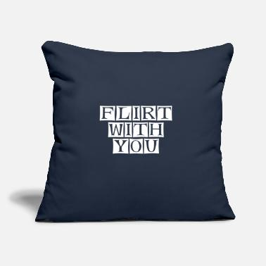 "Flirting flirt with you - Throw Pillow Cover 18"" x 18"""