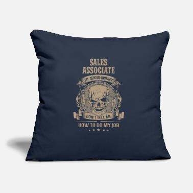"Workspace Sales associate - Don't tell me how to do my job - Throw Pillow Cover 18"" x 18"""