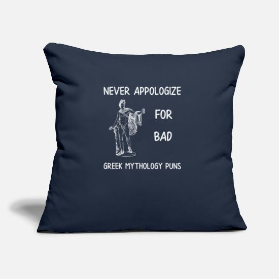 "Mythology Pillow Cases - Greek Never Appologize for Bad Greek Mythology Puns - Throw Pillow Cover 18"" x 18"" navy"