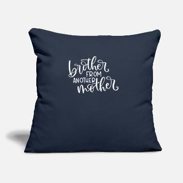 "Brother Brother From Another Mother - Throw Pillow Cover 18"" x 18"""