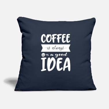 "Joe Coffee is Always a Good Idea - Throw Pillow Cover 18"" x 18"""