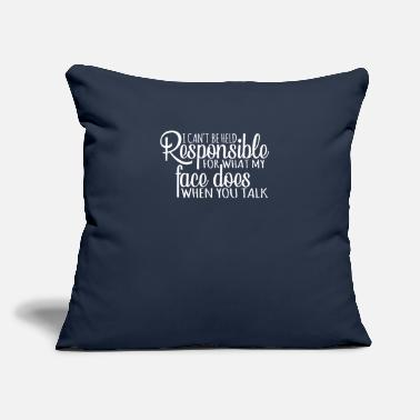 "Offensive I Can't Be Held Responsible for What My Face Does - Throw Pillow Cover 18"" x 18"""