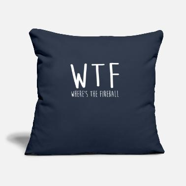 "Wtf Fireball WTF Where's The Fireball T Shirt - Throw Pillow Cover 18"" x 18"""