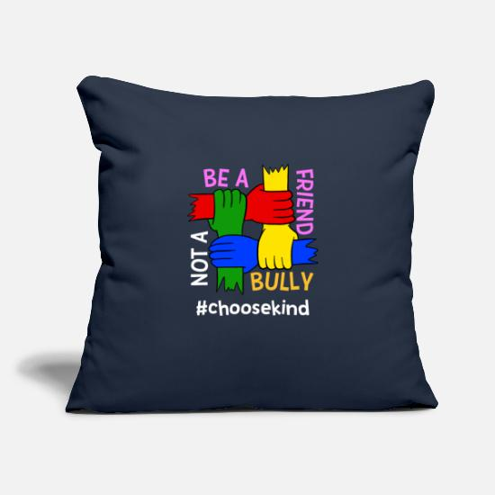 "Bullying Pillow Cases - Be A Friend Not A Bully #Choosekind Anti-Bullying - Throw Pillow Cover 18"" x 18"" navy"