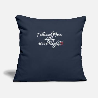 "Tattooed Mom Tattooed Mom With a Hood Playlist - Throw Pillow Cover 18"" x 18"""