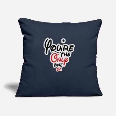 "YOURE THE ONLY - Throw Pillow Cover 18"" x 18"""