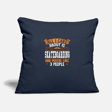"All I care about is Skateboarding - Throw Pillow Cover 18"" x 18"""