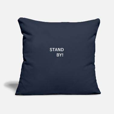 "Stand Stand By - Throw Pillow Cover 18"" x 18"""