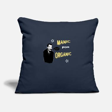 "Manic Manic for Organic - Throw Pillow Cover 18"" x 18"""