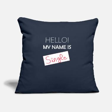 "My Name is SINGLE - Throw Pillow Cover 18"" x 18"""