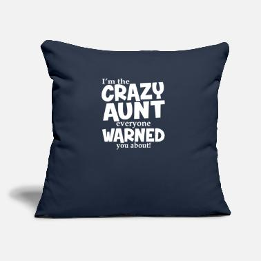 "Aunt Crazy Aunt Everyone Was Warned About Funny - Throw Pillow Cover 18"" x 18"""