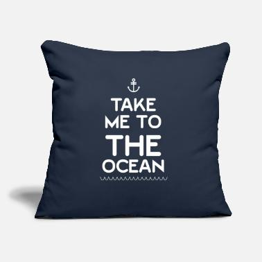 "Take Take Me To The Ocean - Throw Pillow Cover 18"" x 18"""