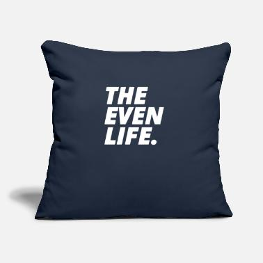 "Evening THE EVEN LIFE - Throw Pillow Cover 18"" x 18"""