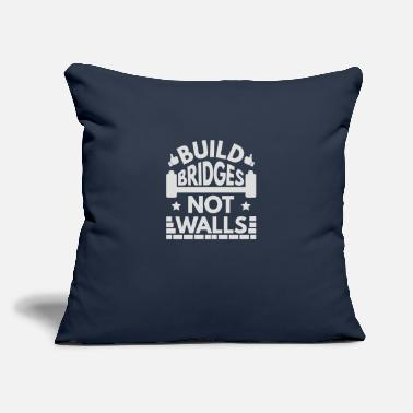 "Build Bridges Not Walls Build Bridges Not Walls - Throw Pillow Cover 18"" x 18"""