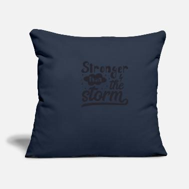 "Storm Storm Stronger Than the Storm - Throw Pillow Cover 18"" x 18"""