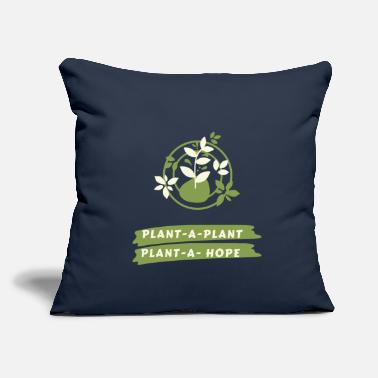 "Plant Plant a plant, Plant a Hope - Throw Pillow Cover 18"" x 18"""