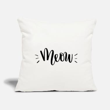 "Meow MEOW! - Throw Pillow Cover 18"" x 18"""