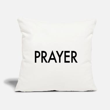 "Prayer Prayer - Throw Pillow Cover 18"" x 18"""