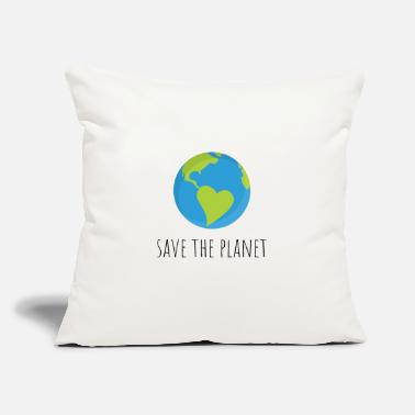 "Save save the planet - Throw Pillow Cover 18"" x 18"""