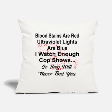 "Moron I Watch Enough Cop Shows So They Will Never Find U - Throw Pillow Cover 18"" x 18"""