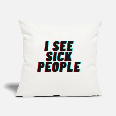 "I See Sick People - Throw Pillow Cover 18"" x 18"""