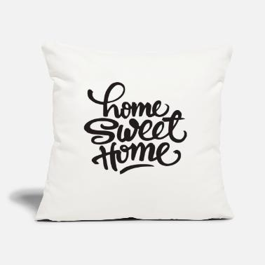 "Home Sweet Home - Throw Pillow Cover 18"" x 18"""