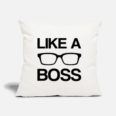 "Like A Boss Like a Boss - Throw Pillow Cover 18"" x 18"""
