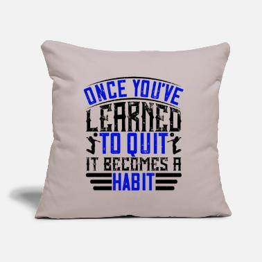 "Learn funny saying playerYou've Learned To Quit, Becomes - Throw Pillow Cover 18"" x 18"""