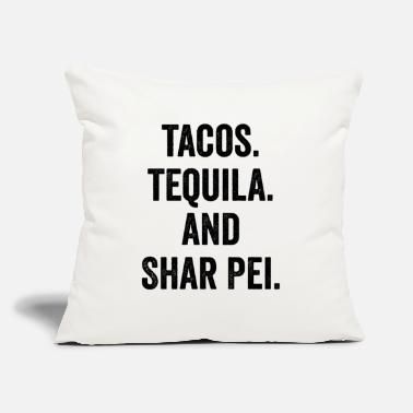 "Joke TACOS TEQUILA AND SHER PEI - Throw Pillow Cover 18"" x 18"""