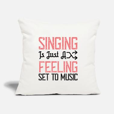 "Sing Singing Is Just A Feeling Set To Music - Throw Pillow Cover 18"" x 18"""