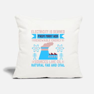"Around Electricity Is Derived From Many Non-ren - Throw Pillow Cover 18"" x 18"""