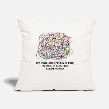 "Fine It's Fine Everything Is Fine I'm Fine This IS Fine - Throw Pillow Cover 18"" x 18"""
