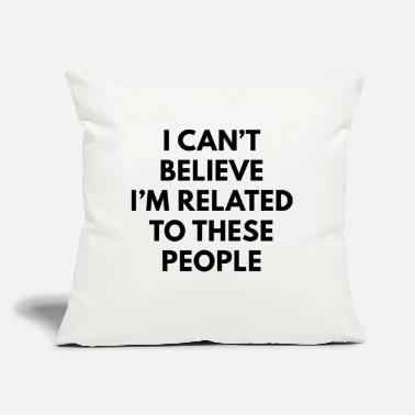 "Relation Related - Throw Pillow Cover 18"" x 18"""
