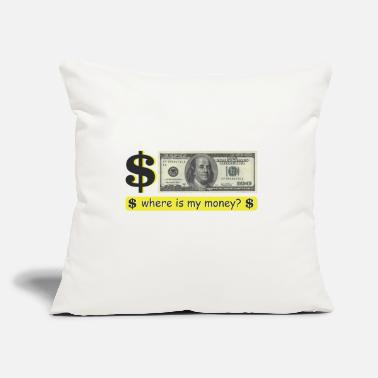 "Semifinals Where is my money? - Throw Pillow Cover 18"" x 18"""