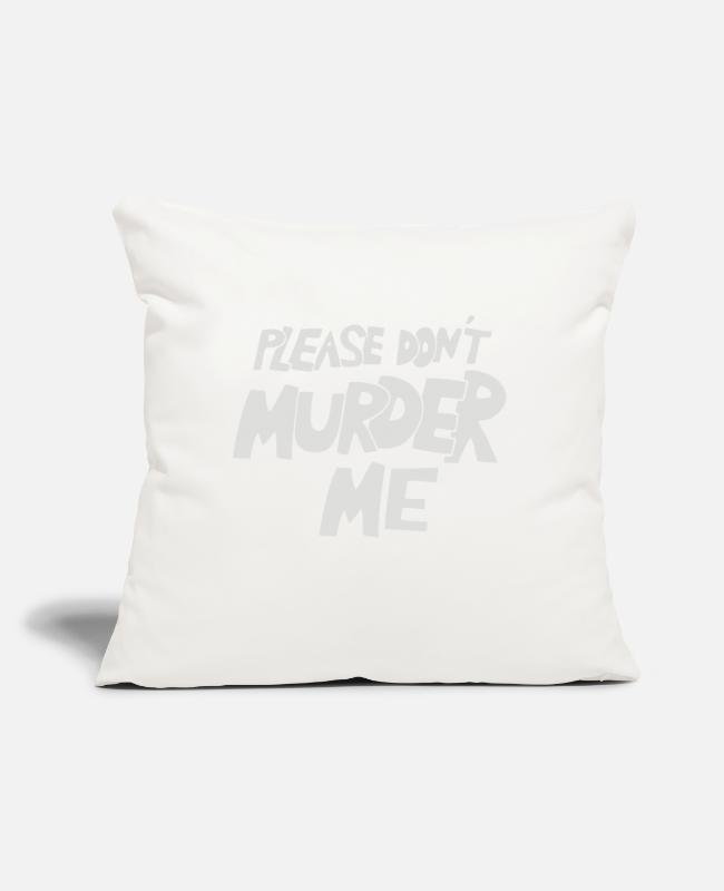 "Movie. Music. Humour Pillow Cases - Please Don t Murder - Throw Pillow Cover 18"" x 18"" natural white"