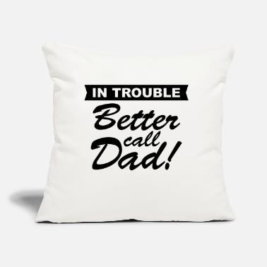 "Better Call Dad - Throw Pillow Cover 18"" x 18"""