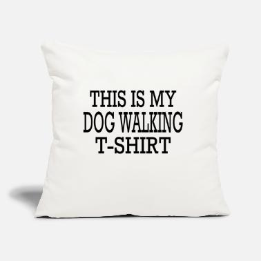 "Walking this is my dog walking shirt - Throw Pillow Cover 18"" x 18"""