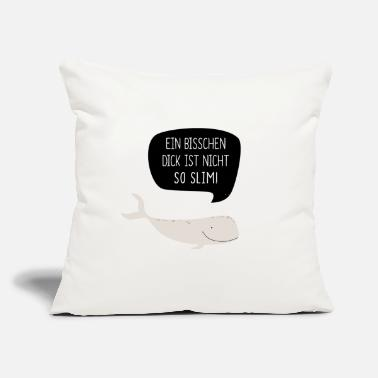 "Satire Ein bisschen dick ist nicht so slim! | Wal - Throw Pillow Cover 18"" x 18"""