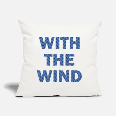 "Wind with the wind - Throw Pillow Cover 18"" x 18"""