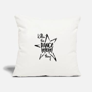 "Funny Dance Mom Funny Dance Mom Killin' It square - Throw Pillow Cover 18"" x 18"""