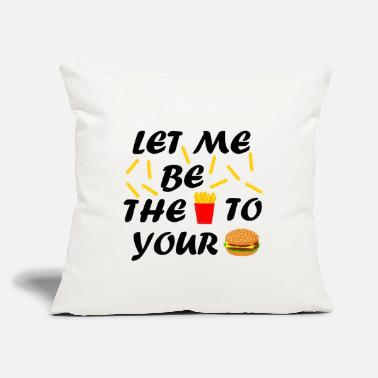 "Flirt Let me be the fries to your burger - Throw Pillow Cover 18"" x 18"""