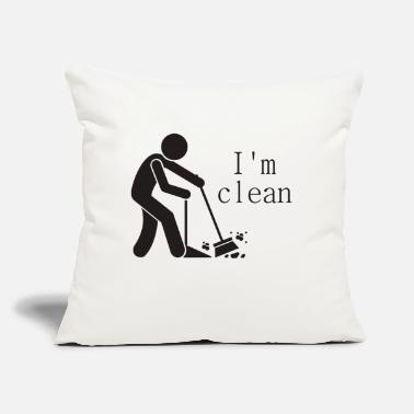 "Clean What It Is I m clean - Throw Pillow Cover 18"" x 18"""