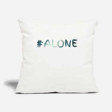 "Alone alone - Throw Pillow Cover 18"" x 18"""