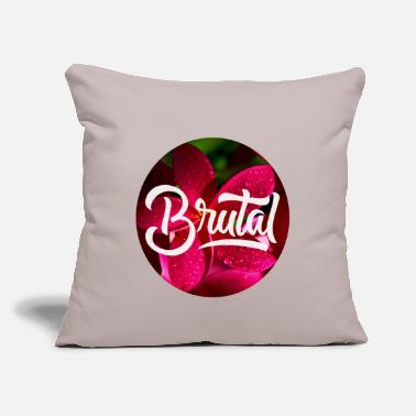 "Brutal Brutal - Throw Pillow Cover 18"" x 18"""