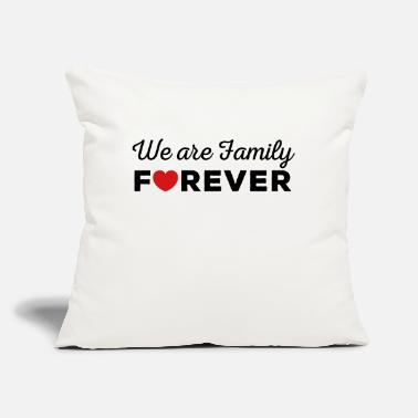 "Forever We are Family FOREVER - Throw Pillow Cover 18"" x 18"""