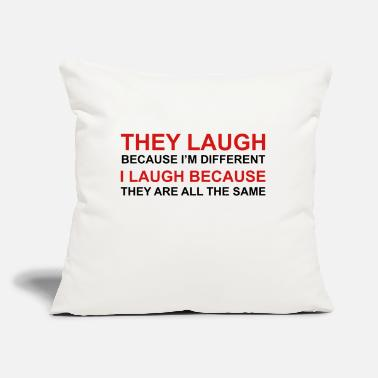 "Laugh They Laugh, I Laugh - Throw Pillow Cover 18"" x 18"""