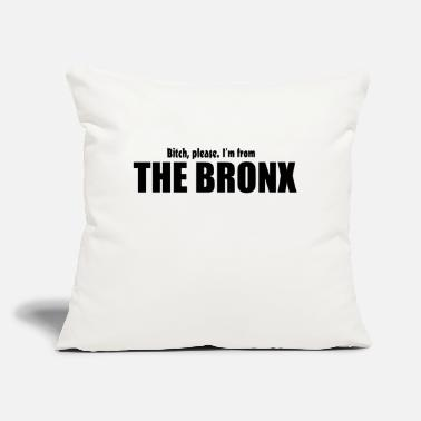 "Bronx Bitch Please I'm From The Bronx Apparel - Throw Pillow Cover 18"" x 18"""