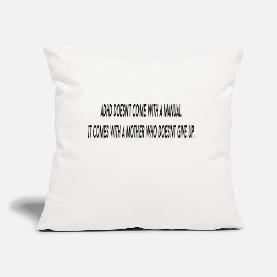 "Adhd Pillow Cases - ADHD does not come with a manual - Throw Pillow Cover 18"" x 18"" natural white"