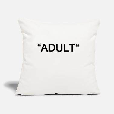 "Adults ADULT - Throw Pillow Cover 18"" x 18"""