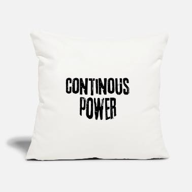 "Powerslogan continous power - Throw Pillow Cover 18"" x 18"""